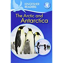 The Artic and Antarctica (Kingfisher Readers - Level 4)