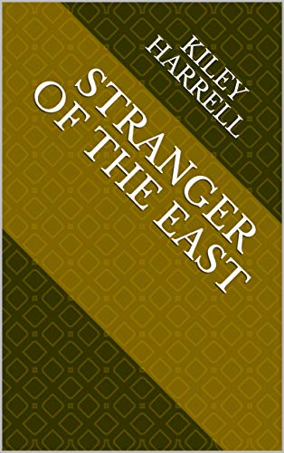 Stranger Of The East (Finnish Edition) por Kiley Harrell