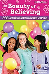 The Beauty of Believing: 365 Devotions That Will Change Your Life (Faithgirlz)