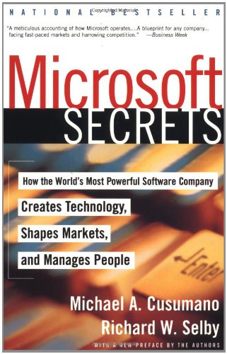 Microsoft Secrets: How the World's Most Powerful Software Company Creates Technology, Shapes Markets and Manages People: How the World's Most Powerful ... Technology, Shapes Markets and Manages People