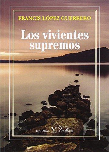 Los vivientes supremos (Ensayo) por Francisco López Guerrero