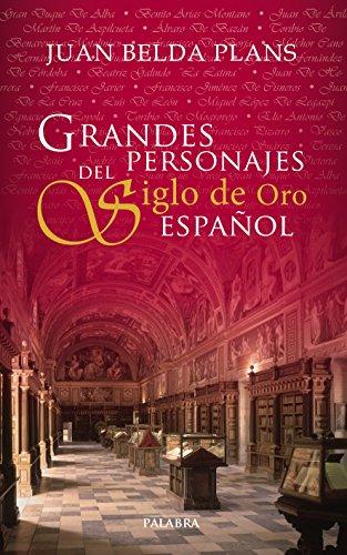 Grandes personajes del Siglo de Oro español (Ayer y hoy de la historia) por Juan Belda Plans