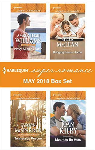 Harlequin Superromance May 2018 Box Set: Navy SEAL\'s Match\\Tennessee Rescue\\Bringing Emma Home\\Meant to Be Hers