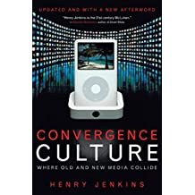 Convergence Culture: Where Old and New Media Collide by Henry Jenkins (1-Sep-2008) Paperback