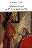 dictionnaire culturel de l orientalisme de christine peltre 8 octobre 2008