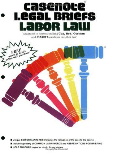 casenote-legal-briefs-labor-law-keyed-to-cox-bok-gorman-finkin-by-archibald-cox-2003-07-30