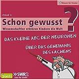 Über das Geheimnis des Lachens/Das kleine ABC der Neuronen (Schon gewusst? 4)