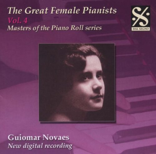 Grandes Femmes Pianistes, Vol. 4 - Guiomar Novaes