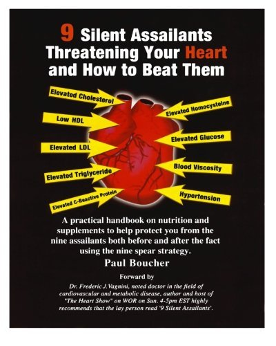 9 Silent Assailants Threatening Your Heart and How to Beat Them: A...