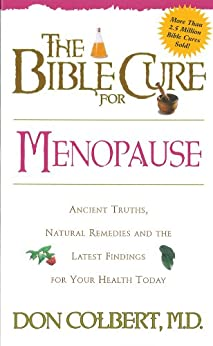 The Bible Cure for Menopause: Ancient Truths, Natural Remedies and the Latest Findings for Your Health Today par [Colbert, Don]