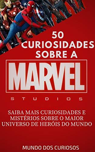 Marvel-50 Curiosidades: Saiba mais curiosidades e mistérios sobre o maior universo de heróis do mundo (Portuguese Edition)