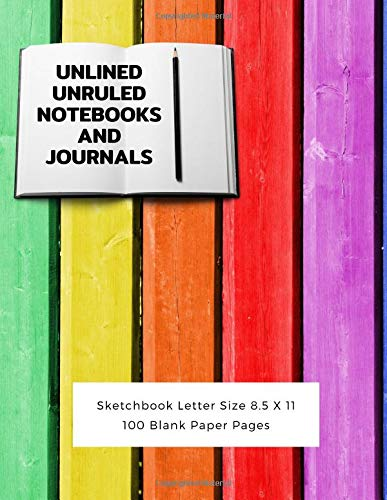 Unlined Unruled Notebooks And Journals Sketchbook Letter Size 8.5 X 11 100 Blank Paper Pages: Diary Journal Notebook Composition Books Writing Drawing Write In Notepad Paper Sheets Volume 56 -