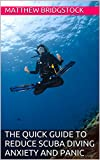 The Quick Guide to Reduce  Scuba Diving Anxiety and Panic