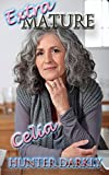 Celia: Extra Mature: A Celebration of the Older Lady