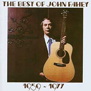 The Best of John Fahey Vol.1: 1959-1977