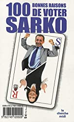 100 BONNES RAISONS VOTER SARKO