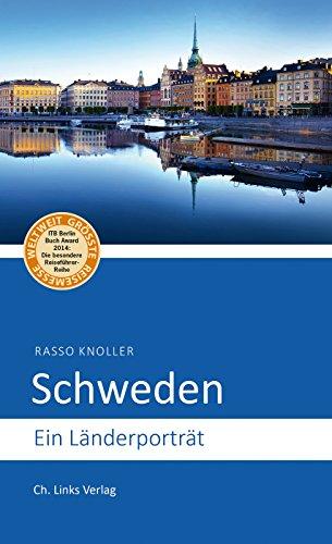 Schweden: Ein Länderporträt (Diese Buchreihe wurde ausgezeichnet mit dem ITB-BuchAward 2014!): Alle Infos bei Amazon