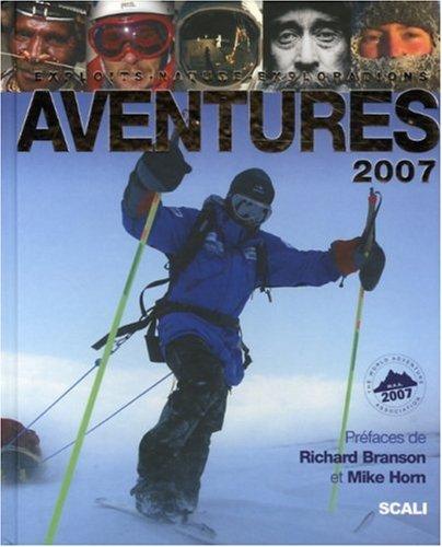 Aventures 2007 - Exploits, Nature, Explorations par Collectif