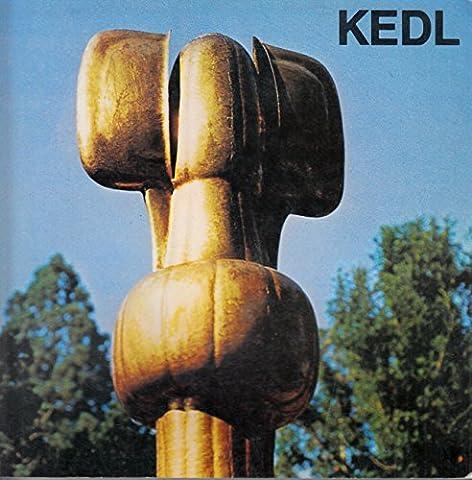 RUDOLF KEDL: DAS PLASTISCHE WERK, EIN MONOGRAPHISCHER ABRISS MIT WERKKATALOG, 1947-1978 (Rudolf Kedl: Sculptural Work, a Monographic Sketch with a Catalogue, 1947-1978)