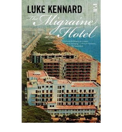[(The Migraine Hotel)] [Author: Luke Kennard] published on (April, 2009)