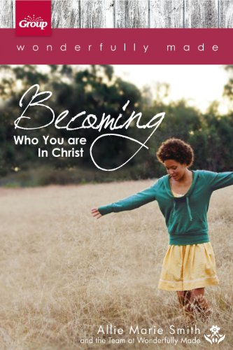 Wonderfully Made: Becoming Who You Are in Christ