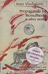 Propaganda by Monuments and Other Stories