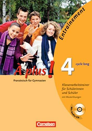 À plus ! - Ausgabe 2004: Band 4 (cycle long) - Klassenarbeitstrainer mit Lösungsbeilage und CD