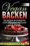 Vegan Backen: Die besten Backrezepte ohne tierische Produkte