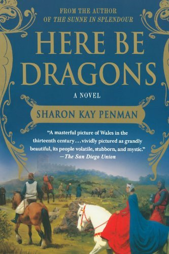 Here Be Dragons (Welsh Princes Trilogy) by Sharon Kay Penman (2008-05-27)
