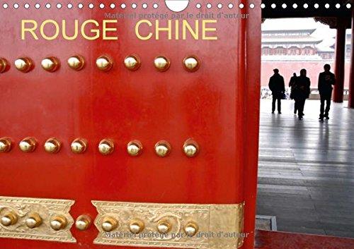 Rouge Chine : La Chine et son rouge omniprésent. Calendrier mural A4 horizontal