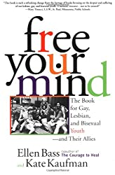 Free Your Mind: The Book for Gay, Lesbian and Bisexual Youth, and Their Allies