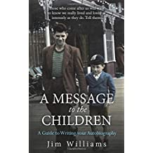 A Message to the Children: A Guide to Writing Your Autobiography