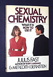 Sexual Chemistry: What It Is, How to Use It by Julius Fast (1983-10-02)
