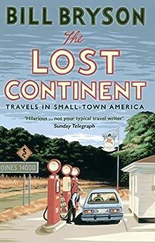 The Lost Continent: Travels in Small-Town America (Bryson) de [Bryson, Bill]