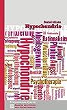 Hypochondrie (Analyse der Psyche und Psychotherapie)