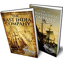 East India Company and Dutch East India Company: A History From Beginning to End