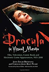 Dracula in Visual Media: Film, Television, Comic Book and Electronic Game Appearances, 1921-2010 by John Edgar Browning (2010-10-20)