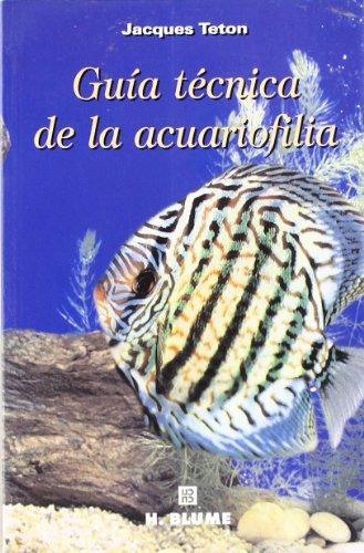 Guía técnica de la acuariofilia (Varios) por Jacques Teton