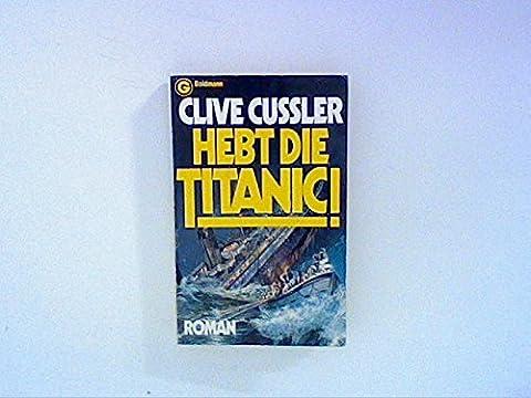 Hebt die Titanic! :