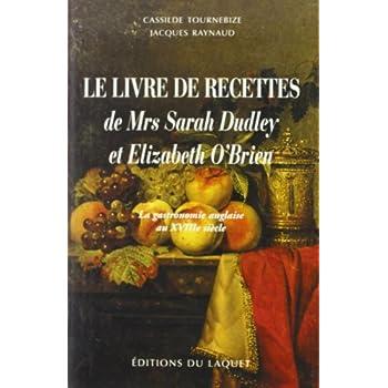 Livre de recettes de S. Dudley : gastronomie anglaise du 18e siècle
