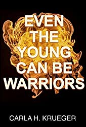 Even the Young Can Be Warriors