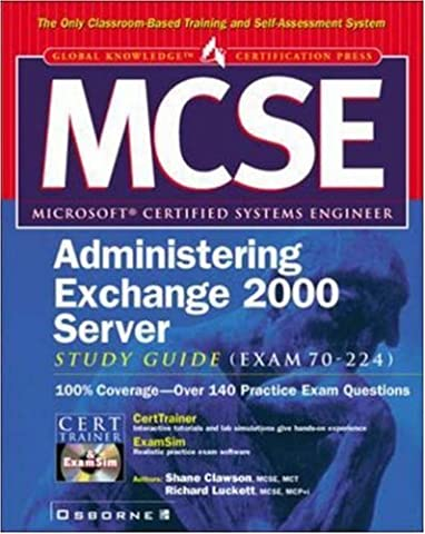 MCSE Administering Exchange 2000 Server, w. CD-ROM (Certification Press Study Guides)