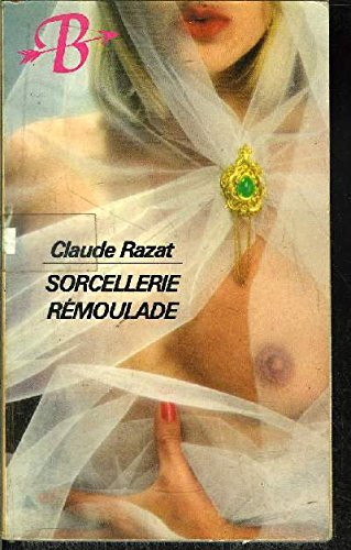 Sorcellerie rémoulade par Claude Razat