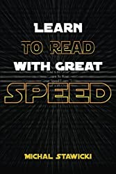 Learn to Read with Great Speed: How to Take Your Reading Skills to the Next Level and Beyond in only 10 Minutes a Day (How to Change Your Life in 10 Minutes a Day) (Volume 3) by Michal Stawicki (2014-08-12)