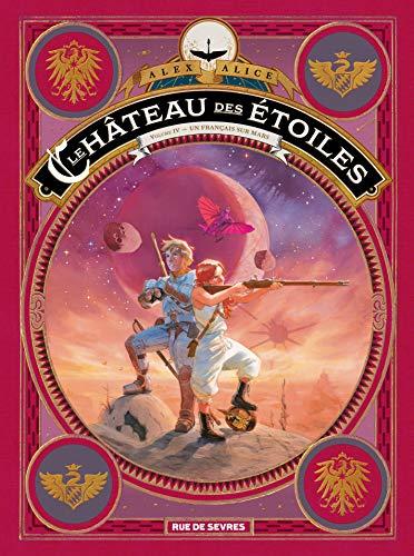 Le Chateau des Etoiles Tome 4 - les Prisonniers de Mars par Alice Alex