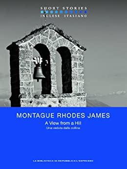 A View from a Hill - Una veduta dalla collina (Short Stories) di [James, Montague Rhodes]