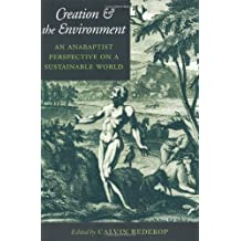 Creation and the Environment: An Anabaptist Perspective on a Sustainable World (Center Books in Anabaptist Studies)