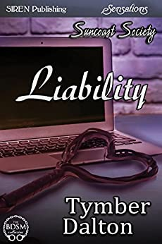 Liability [Suncoast Society] (Siren Publishing Sensations) by [Dalton, Tymber]