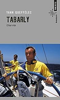 Tabarly : Une vie par Yann Queffélec