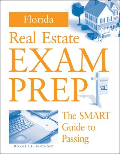 Florida Real Estate Preparation Guide: The Smart Guide to Passing (Real Estate Exam Preparation Guide)